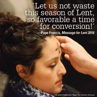 Young lady receiving ashes on her forehead with a quote from Pope Francis about Lent.