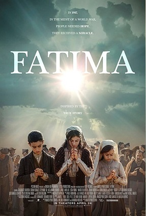 The beautiful movie, Fatima, opens on the big screen on Friday, April 24, 2020.