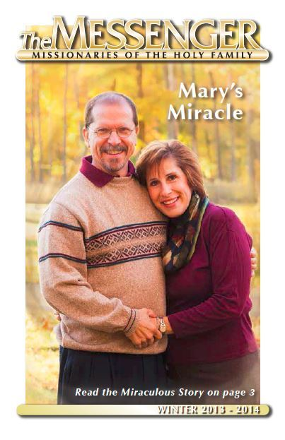 The front cover of The Messenger, Winter 2013-2014, features Dr. John and Mary Timmons, witnesses to a miracle and the owners of the Ave Maria Retreat Center in Danville, Illinois.