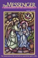 The front cover of The Messenger, Lent & Easter 2005 issue, features the original Annunciation artwork by the late Father Henry Van Den Boogaard, M.S.F.