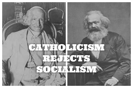 In the papal encyclical, Rerum Novarum. Pope Leo XIII condemns socialism.